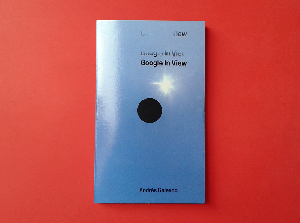 Andres Galeano _ Google In View (2016)